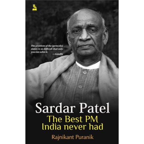 Sardar Patel The Best PM India Never Had