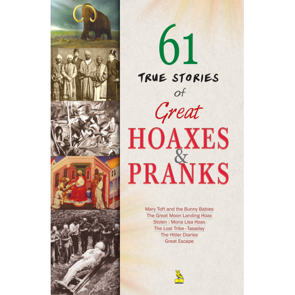 True Stories of Great Hoaxes and Pranks
